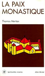 Thomas Merton - La Paix monastique.