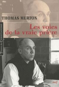 Thomas Merton - Les voies de la vraie prière.