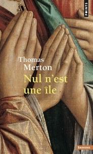 Thomas Merton - Nul n'est une île.