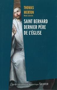 Thomas Merton - Saint Bernard dernier Père de l'Eglise.