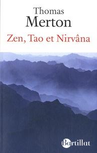 Thomas Merton - Zen, Tao et Nirvâna - Esprit et contemplation en Extrême-Orient.