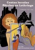 Thomas Metzinger et M-J Jung - Contes lorrains : Märcher us Lothringe - Edition bilingue français-allemand.