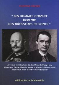 Thomas Meyer - Les hommes doivent devenir des bâtisseurs de ponts.