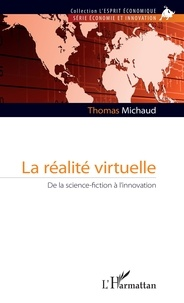 Thomas Michaud - La Réalité virtuelle - De la science-fiction à l'innovation.