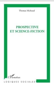Thomas Michaud - Prospective et science-fiction.