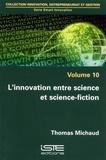 Thomas Michaud - Smart Innovation - Volume 10, L'innovation entre science et science-fiction.