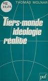 Thomas Molnar - Tiers-monde - Idéologie, réalité.