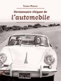 Thomas Morales - Dictionnaire élégant de l'automobile.
