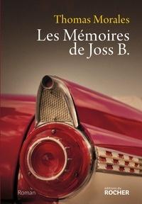 Thomas Morales - Les mémoires de Joss B..