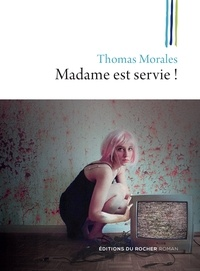 Thomas Morales - Madame est servie ! - Une nouvelle enquête de Joss B..