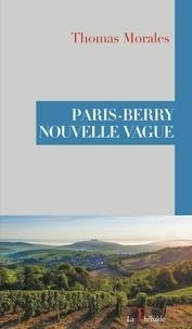 Thomas Morales - Paris-berry nouvelle vague.