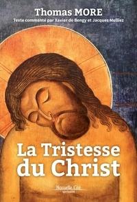 Thomas More - La tristesse du Christ.