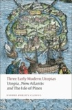 Thomas Morus et Francis Bacon - Three Early Modern Utopias - Thomas More: Utopia / Francis Bacon: New Atlantis / Henry Neville: The Isle of Pines.
