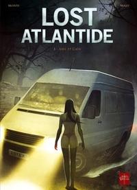 Thomas Mosdi et  Majo - Lost Atlantide Tome 3 : Abel et Caïn.