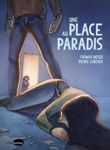 Thomas Mosdi et Pierre Lorenzi - Une place au paradis.