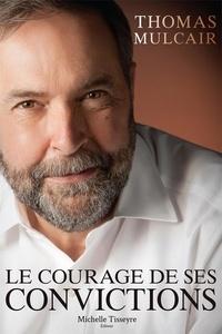 Thomas Mulcair et Michelle Tisseyre - Le courage de ses convictions.
