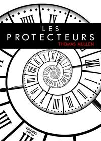 Thomas Mullen - Les protecteurs.