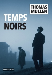 Thomas Mullen - Temps noir.