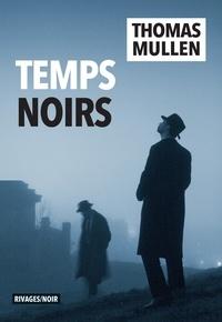 Thomas Mullen - Temps noirs.