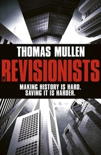 Thomas Mullen - The Revisionists.
