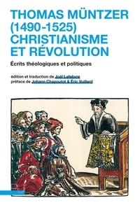 Thomas Muntzer - Thomas Müntzer (1490-1525), christianisme et révolution - Écrits théologiques et politiques.