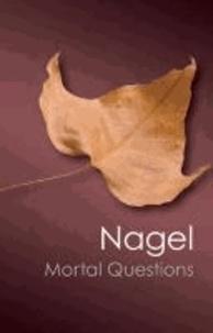 Thomas Nagel - Mortal Questions.