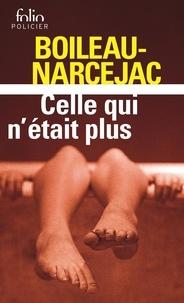 Thomas Narcejac et Pierre Boileau - Celle qui n'était plus - Les diaboliques.