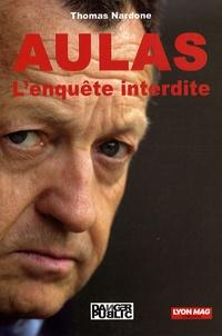 Thomas Nardone - Aulas - L'enquête interdite.