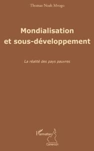 Thomas Noah Mvogo - Mondialisation et sous-développement - La réalité des pays pauvres.