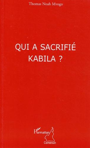 Thomas Noah Mvogo - Qui a sacrifié Kabila ?.