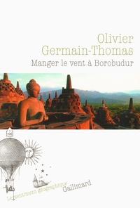 Thomas-O Germain - Manger le vent à Borobudur.