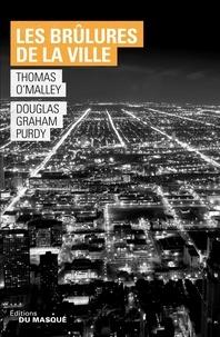 Thomas O'Malley et Douglas Graham Purdy - Les brulures de la ville.