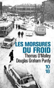 Thomas O'Malley et Douglas Graham Purdy - Les morsures du froid.