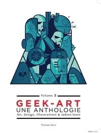 Histoiresdenlire.be Geek art, une anthologie - Volume 2, Art, design, illustrations & sabres-laser Image