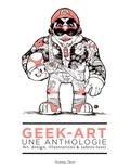 Thomas Olivri - Geek-art, une anthologie - Art, design, illustrations & sabres-laser.