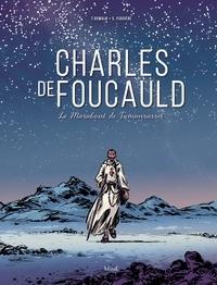 Thomas Oswald et Samuel Figuière - Charles de Foucauld - Le Marabout de Tamanrasset.