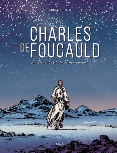 Charles de Foucauld. Le Marabout de Tamanrasset