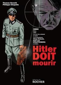 Thomas Oswald et Philippe Chapelle - Hitler doit mourir.