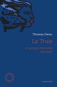 Thomas Owen - La Truie et autres histoires secrètes.