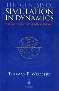 THE GENESIS OF SIMULATION IN DYNAMICS.- Pursuing the Fermi-Pastra-Ulam Problem - Thomas-P Weissert   Showmesound.org