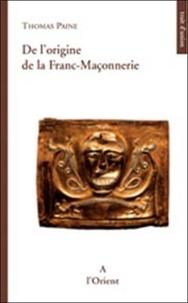 Thomas Paine - De l'Origine de la Franc-Maçonnerie.