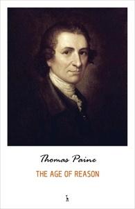 Thomas Paine - The Age of Reason.