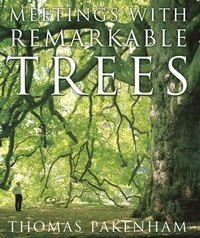 Thomas Pakenham - Meetings With Remarkable Trees.