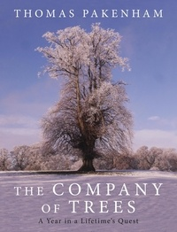 Thomas Pakenham - The Company of Trees - A Year in a Lifetime's Quest.