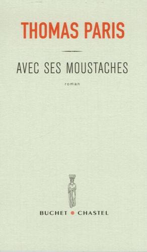 Thomas Paris - Avec ses moustaches.