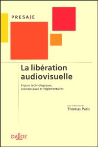 La libération audiovisuelle - Enjeux technologiques, économiques et réglementaires.pdf
