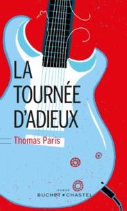 Thomas Paris - La tournée d'adieux.