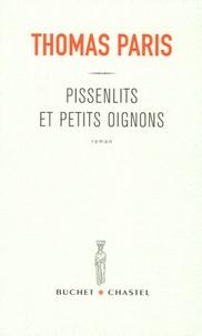 Thomas Paris - Pissenlits et petits oignons.