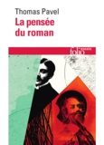 Thomas Pavel - La pensée du roman.