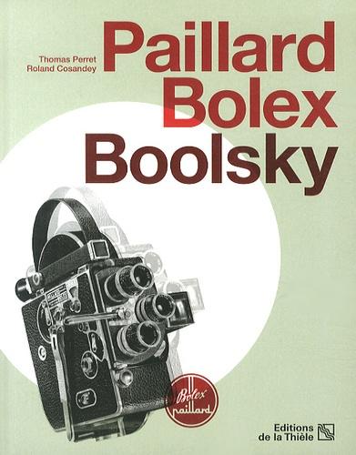 Thomas Perret et Roland Cosandey - Paillard-Bolex-Boolsky - La caméra de Paillard & Cie SA, le cinéma de Jacques Boolsky. 1 DVD